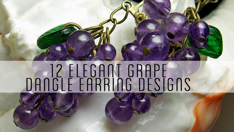 12 Elegant Grape Style Dangle Earring Designs