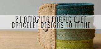 21-Amazing-Fabric-Cuff-Bracelet-Designs-to-Make
