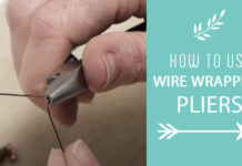 How-to-Use-Wire-Wrapping-Pliers